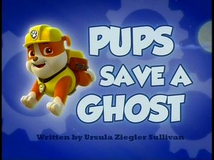 PAW Patrol Volume 3, Episode 5 : Pups Save a Ghost/Pups Save a Show