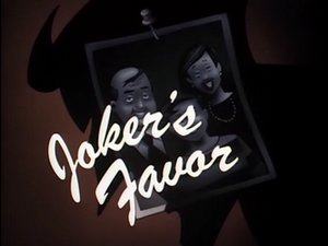 Batman: The Animated Series: The Complete First Volume, Episode 22 : Joker's Favor