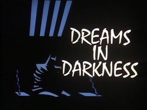 Batman: The Animated Series: The Complete First Volume, Episode 28 : Dreams in Darkness